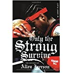 Only the Strong Survive: The Odyssey of Allen Iverson book cover