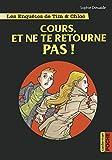 """Afficher """"Les Enquêtes de Tim & Chloé Cours, et ne te retourne pas !"""""""