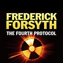 The Fourth Protocol (       UNABRIDGED) by Frederick Forsyth Narrated by David Rintoul