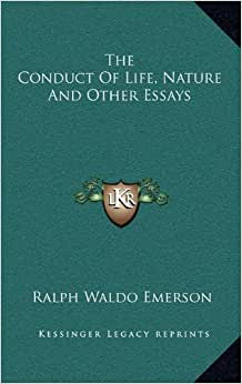 The Conduct of Life: A Philosophical Reading