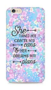 AMEZ cants into cans dreams into plans Back Cover For Apple iPhone 6s Plus