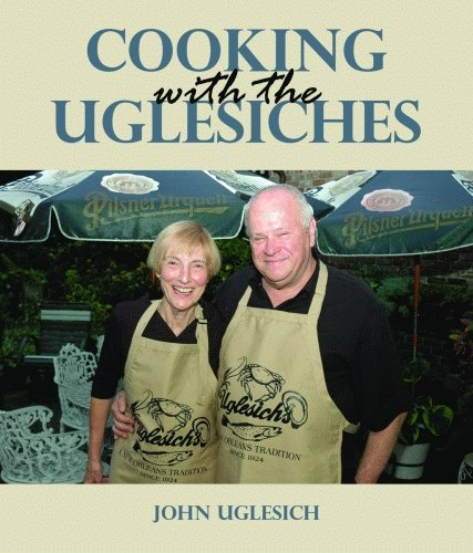 Cooking with the Uglesiches by John Uglesich