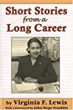 Short Stories from a Long Career (0883782669) by Lewis, Virginia