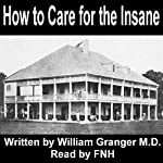 How to Care for the Insane: A Manual for Nurses | William D Granger