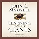Learning from the Giants: Life and Leadership Lessons from the Bible | John C. Maxwell