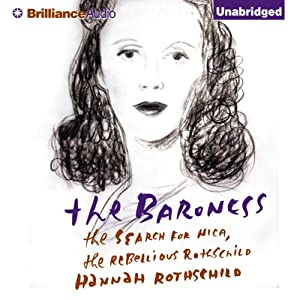 The Baroness: The Search for Nica, the Rebellious Rothschild | [Hannah Rothschild]