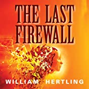 The Last Firewall | [William Hertling]