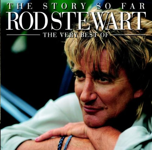 Rod Stewart - The Story So Far_ The Very Best of Rod Stewart (disc 1_ A Night Out) - Zortam Music