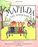 Matilda The Moocher (053130003X) by Bluthenthal, Diana Cain