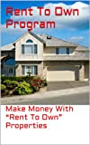 Rent To Own Program: Make Money With