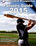 img - for Baseball Prospectus Futures Guide 2015 book / textbook / text book