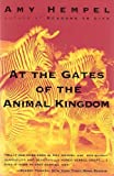 At the Gates of the Animal Kingdom: Stories (0060976713) by Hempel, Amy