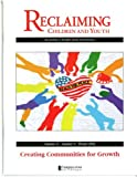 Creating Communities for Growth (Reclaiming Children and Youth, Volume 11, Issue 4)
