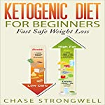 Ketogenic Diet for Beginners: Fast Safe Weight Loss | Chase Strongwell
