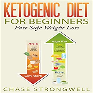 Ketogenic Diet for Beginners: Fast Safe Weight Loss Audiobook