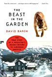 img - for The Beast in the Garden: A Modern Parable of Man and Nature book / textbook / text book