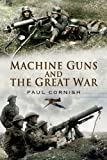 img - for Machine-Guns and the Great War book / textbook / text book