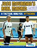 Jose Mourinho's Real Madrid - A Tactical Analysis: Attacking