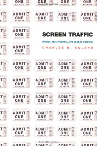 Screen Traffic: Movies, Multiplexes, and Global Culture