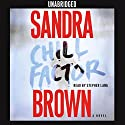 Chill Factor: A Novel Audiobook by Sandra Brown Narrated by Stephen Lang