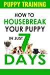 Puppy Training: How to Housebreak You...