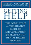 img - for Getting Help: The Complete & Authoritative Guide to Self-Assessment And Treatment of Mental Health Problems book / textbook / text book