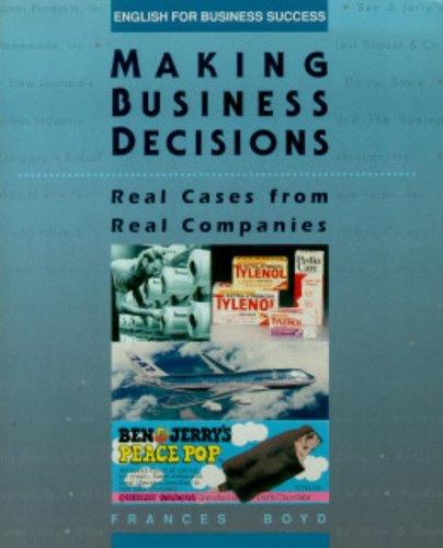 Making Business Decisions: Real Cases from Real Companies...