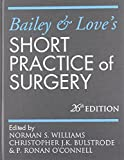img - for Bailey & Love's Short Practice of Surgery 26E (Williams, Bailey and Love's Short Practice of Surgery) book / textbook / text book