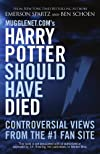 Mugglenet.com&#39;s Harry Potter Should Have Died