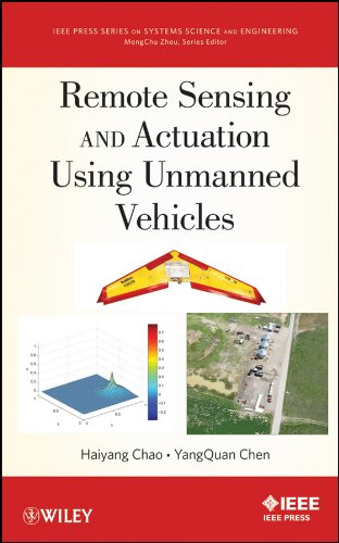 Remote Sensing and Actuation Using Unmanned Vehicles (IEEE Press Series on Systems Science and Engineering)