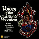 Image of Voices Of The Civil Rights Movement: Black American Freedom Songs 1960-1966