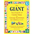 The GIANT Encyclopedia of Circle Time and Group Activities for Children 3 to 6: Over 600 Favorite Circle Time Activities Created by Teachers for Teachers (The GIANT Series)