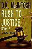 Rush To Justice Book 2 (Brady Flynn Legal Thriller)
