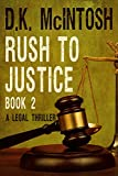Rush To Justice Book 2: A Legal Thriller