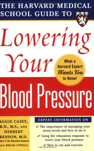 Harvard Medical School Guide to Lowering Your Blood Pressure (Harvard Medical School Guides)
