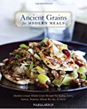 51Wj17FzExL. SL160  Ancient Grains for Modern Meals: Mediterranean Whole Grain Recipes for Barley, Farro, Kamut, Polenta, Wheat Berries & More