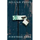 Finstere Orte: Thrillervon &#34;Gillian Flynn&#34;