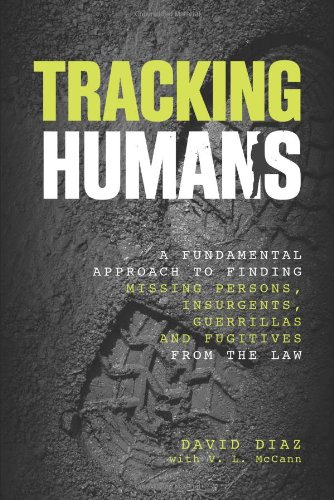 Tracking Humans: A Fundamental Approach To Finding Missing Persons, Insurgents, Guerrillas, And Fugitives From The Law (Fundamentals Of Human Development compare prices)