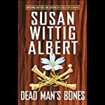 Dead Man's Bones (China Bayles #13) (       UNABRIDGED) by Susan Wittig Albert Narrated by Julia Gibson