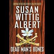 Dead Man's Bones (China Bayles #13) | [Susan Wittig Albert]