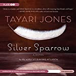 Silver Sparrow: A Novel | Tayari Jones