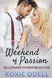 A Weekend of Passion: Billionaire Romance (Billionaire in Paris) (Volume 1)