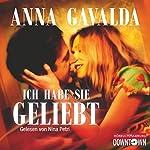 Ich habe sie geliebt   Anna Gavalda