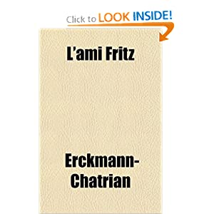 L'ami Fritz (French Edition) Erckmann-Chatrian