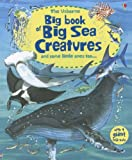 The Usborne Big Book of Sea Creatures (Big Books) Minna Lacey