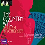 Classic Radio Theatre: The Country Wife (Dramatised) | William Wycherley