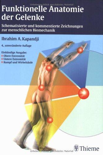 Funktionelle Anatomie der Gelenke. Schematisierte und kommentierte Zeichnungen zur menschlichen Biomechanik: Schematisierte und kommentierte ... - Untere Extremität - Rumpf und Wirbelsäule