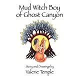 Mud Witch Boy of Ghost Canyon ~ Valerie Temple