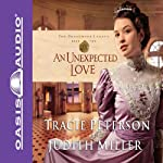 An Unexpected Love | Tracie Peterson,Judith Miller