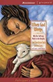 When God Weeps Participant's Guide (0310241944) by Tada, Joni Eareckson